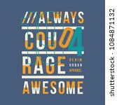 always courage graphic... | Shutterstock .eps vector #1084871132