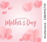 happy mother's day greeting... | Shutterstock .eps vector #1084942745