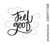 feel good. motivational hand... | Shutterstock .eps vector #1084977308