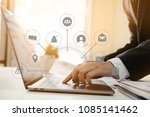 businessman hand working with... | Shutterstock . vector #1085141462