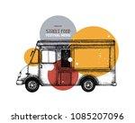 vintage food truck sketch.... | Shutterstock .eps vector #1085207096