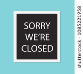sorry we're closed concept ... | Shutterstock .eps vector #1085221958