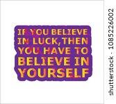 believe in luck   believe in... | Shutterstock .eps vector #1085226002