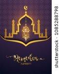 ramadan kareem greeting... | Shutterstock .eps vector #1085288798