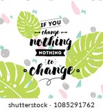 if you change nothing  nothing... | Shutterstock .eps vector #1085291762