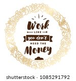 work like you don't need the... | Shutterstock .eps vector #1085291792