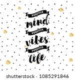 positive mind  positive vibes ... | Shutterstock .eps vector #1085291846