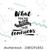 what you do today can improve... | Shutterstock .eps vector #1085291852