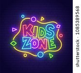 kids zone neon sign  bright... | Shutterstock .eps vector #1085389568