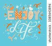 enjoy life lettering concept... | Shutterstock .eps vector #1085643896