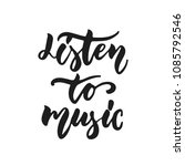 listen to music   hand drawn... | Shutterstock .eps vector #1085792546