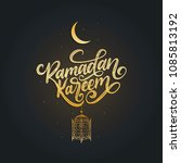 ramadan kareem calligraphy.... | Shutterstock .eps vector #1085813192