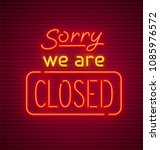 sorry  we are closed. neon sign ... | Shutterstock .eps vector #1085976572