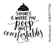 home is where you poop most... | Shutterstock .eps vector #1085977706