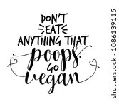 don't eat anything that poops.... | Shutterstock .eps vector #1086139115