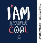 i'm a super cool slogan vector. ... | Shutterstock .eps vector #1088621912