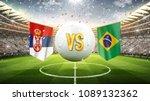 Stock photo serbia vs brazil soccer concept white soccer ball with the flag in the stadium d render 1089132362