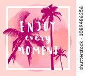 enjoy every moment. handwritten ... | Shutterstock .eps vector #1089486356