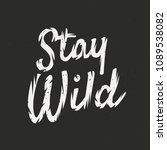stay wild. retro t shirt print... | Shutterstock .eps vector #1089538082