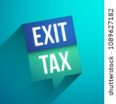 exit tax graphic   Shutterstock .eps vector #1089627182