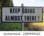 """""""keep Going Almost There """" Sign ..."""