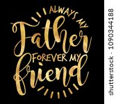 always my father forever my... | Shutterstock .eps vector #1090344188