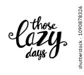 those lazy days greeting card   Shutterstock .eps vector #1090878326
