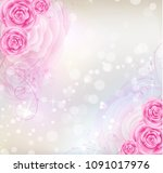 background with pink roses and... | Shutterstock . vector #1091017976