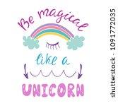 be magical like a unicorn cute...   Shutterstock .eps vector #1091772035