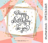 happy birthday handwritten... | Shutterstock .eps vector #1092261665