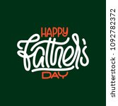 happy fathers day letterig card.... | Shutterstock .eps vector #1092782372