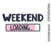 weekend loading. vector...   Shutterstock .eps vector #1093004366