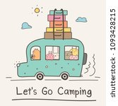 Stock vector let s go camping concept hand drawn cute animal on van vector illustration 1093428215