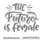 the future is female. vector... | Shutterstock .eps vector #1093759592