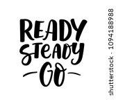 ready steady go. motivational... | Shutterstock .eps vector #1094188988