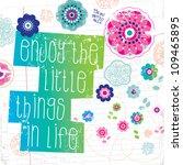 enjoy the little things in life ...   Shutterstock .eps vector #109465895