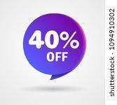 40  off discount sticker. sale... | Shutterstock .eps vector #1094910302