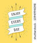 enjoy every day. vintage ribbon ... | Shutterstock .eps vector #1094994098