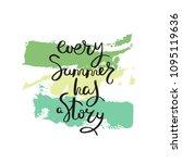 every summer has a story. hand...   Shutterstock . vector #1095119636