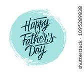 happy father's day handwritten... | Shutterstock .eps vector #1095289838