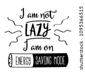 Stock vector funny quote i am not lazy i am on energy saving mode 1095366515