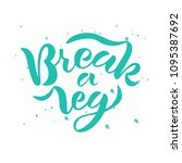 hand sketched break a leg text... | Shutterstock .eps vector #1095387692