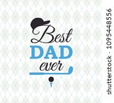best dad ever greeting card... | Shutterstock .eps vector #1095448556
