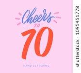 cheers to 70. fun happy... | Shutterstock .eps vector #1095451778