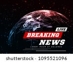 live breaking news can be used... | Shutterstock .eps vector #1095521096
