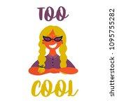 cool girl. too cool lettering... | Shutterstock .eps vector #1095755282