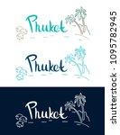 phuket . a set of lettering... | Shutterstock .eps vector #1095782945
