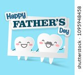 tooth with happy father day on... | Shutterstock .eps vector #1095948458