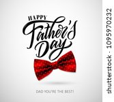 happy father s day handwritten... | Shutterstock .eps vector #1095970232