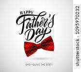 happy father s day handwritten... | Shutterstock .eps vector #1095970232